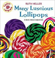 Explore!: Many Luscious Lollipops : A Book about Adjectives by Ruth Heller...
