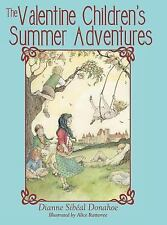 The Valentine Children's Summer Adventures by Dianne Sibeal Donahoe (2015,...