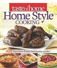 Taste of Home Home Style Cooking : 420 Favorites from Real Home Cooks! by...