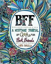 BFF : A Keepsake Journal of Off-the-Wall Q&As by Laura Barcella (2015,...