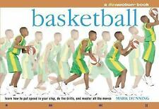 Basketball: Learn How to Put Speed in Your Step, Do the Drills, and Master all t