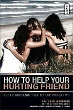 How to Help Your Hurting Friend: Clear Guidance for Messy Problems invert)