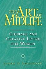 The Art of Midlife: Courage and Creative Living for Women-ExLibrary