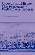 Past and Present Publications: Crowds and History : Mass Phenomena in English...