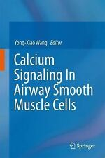 Calcium Signaling in Airway Smooth Muscle Cells (2013, Hardcover)