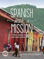 Spanish with a Mission : For Ministry, Witnessing, and Mission Trips Learn...