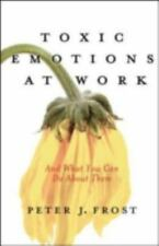 Toxic Emotions at Work and What You Can Do About Them-ExLibrary