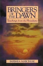 BRINGERS OF THE DAWN : Teachings from the Pleiadians - BARBARA MARCINIAK - PAPER