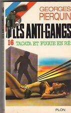 Georges Pierquin - Les anti-gangs 16 - Tacata et fugue en ré - 1981