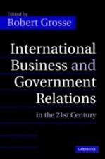 International Business and Government Relations in the 21st Century (2005,...