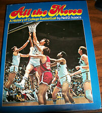 All the Moves : A History of College Basketball, Neil David Isaacs FIRST EDITION