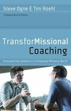 TransforMissional Coaching: Empowering Leaders in a Changing Ministry World, Ogn