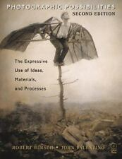 Photographic Possibilities, Second Edition: The Expressive Use of Ideas, Materia