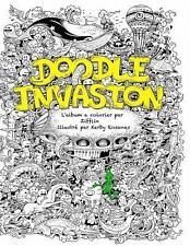 Doodle Invasion : L'album a Colorier Par Zifflin by Zifflin (2013, Paperback)