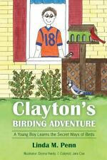 Clayton's Birding Adventure: A Young Boy Learns the Secret Ways of Birds, Penn,