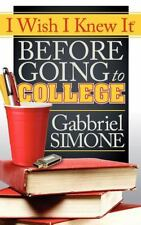 I Wish I Knew It Before Going to College by Gabbriel Simone (2012, Paperback)