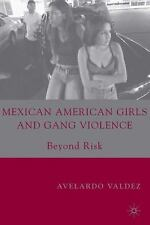 Mexican American Girls and Gang Violence: Beyond Risk-ExLibrary