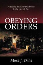 Obeying Orders: Atrocity, Military Discipline, and the Law of War-ExLibrary