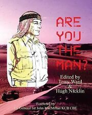 Are You the Man?- : Memories of Life in the Trucial Oman Scouts by Terry Ward...
