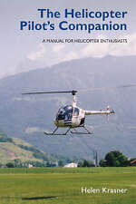 The Helicopter Pilot's Companion: A Manual for Helicopter Enthusiasts, Krasner,
