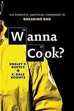 Wanna Cook?: The Complete, Unofficial Companion to Breaking Bad-ExLibrary