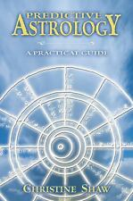 Predictive Astrology : A Practical Guide by Christine Shaw (2001, Paperback)