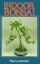 Indoor Bonsai by Paul Lesniewicz SC Beautiful color Illustrations