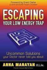 Escaping Your Low Energy Trap: Uncommon Solutions Your Doctor Never Told You