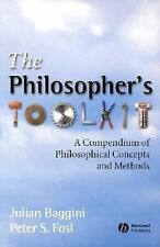 The Philosophers Toolkit: A Compendium of Philosophical Concepts and Methods, Fo