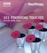 Good Homes: 101 Finishing Touches (Trade) (BBC Good Homes), Magazine, Good Homes