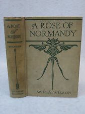William R.A. Wilson  A ROSE OF NORMANDY   Little, Brown & Co. MA  1903