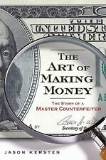 The Art of Making Money: The Story of a Master Counterfeiter-ExLibrary