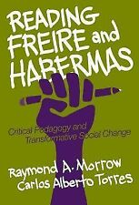 Reading Freire and Habermas: Critical Pedagogy and Transformative Social Change