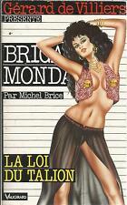 MICHEL BRICE LA LOI DU TALION   BRIGADE MONDAINE 133