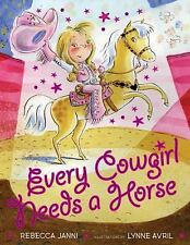 Every Cowgirl Needs a Horse by Janni, Rebecca
