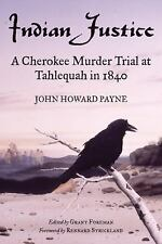 Indian Justice: A Cherokee Murder Trial at Tahlequah in 1840-ExLibrary