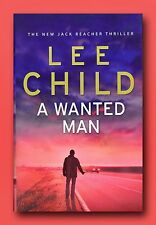 Lee Child ~ A WANTED MAN ~ United Kingdom 1st Ed 1st Print NEW [Reacher #17]