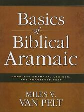 Basics of Biblical Aramaic : Complete Grammar, Lexicon, and Annotated Text by...