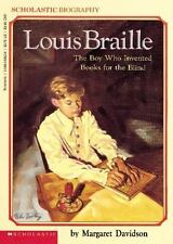 Louis Braille: The Boy Who Invented Books for the Blind Margaret Davidson