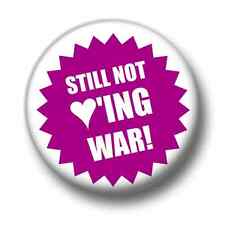 Still Not Loving War 1 Inch / 25mm Pin Button Badge Anti War Peace Justice Love