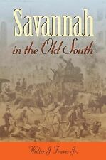 Savannah in the Old South 23 by Walter J., Jr. Fraser (2005, Paperback)