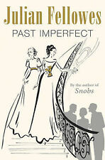 Past Imperfect, Julian Fellowes
