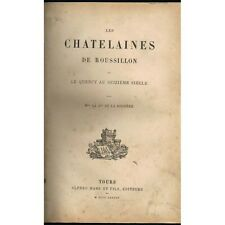 Le QUERCY au 16è Siècle CHATELAINES de ROUSSILLON La Contesse de la ROCHÈRE 1884