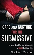Care and Nurture for the Submissive - a Must Read for Any Woman in a Bdsm...