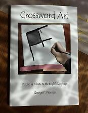Crossword Art : Puzzles in Tribute to the English Language by George Wunder...