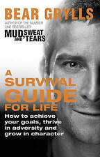 A Survival Guide for Life by Bear Grylls (Paperback, 2013)
