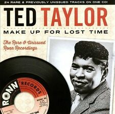 Make Up for Lost Time: The Rare & Unissued Ronn Recordings by Ted Taylor (CD,...