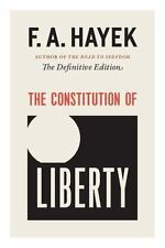 The Constitution of Liberty : The Definitive Edition 17 by F. A. Hayek (2011,...