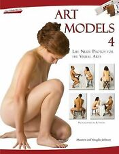 Art Models Ser.: Art Models 4 : Life Nude Photos for the Visual Arts by...