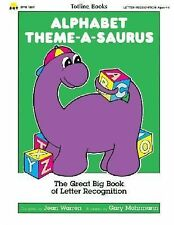 Alphabet Theme-a-Saurus : The Great Big Book of Letter Recognition by...